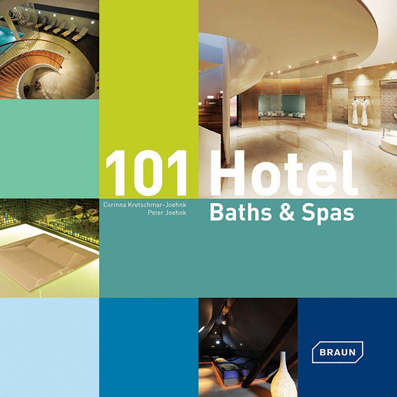 Buch 101 Hotel Baths & Spas von Corinna Kretschmar-Joehnk Peter Joehnk